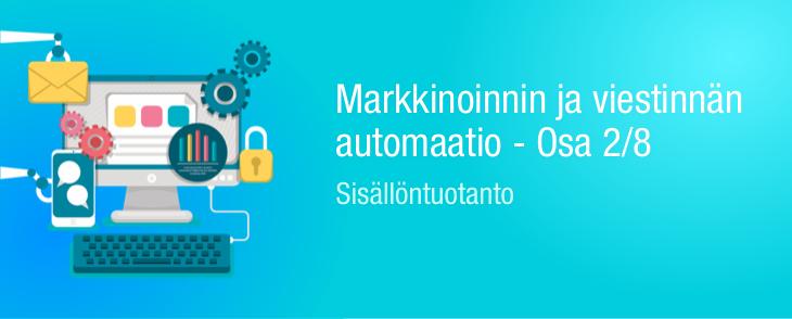 Markkinoinnin ja viestinnän automaatio – Sisällöntuotanto 2/8